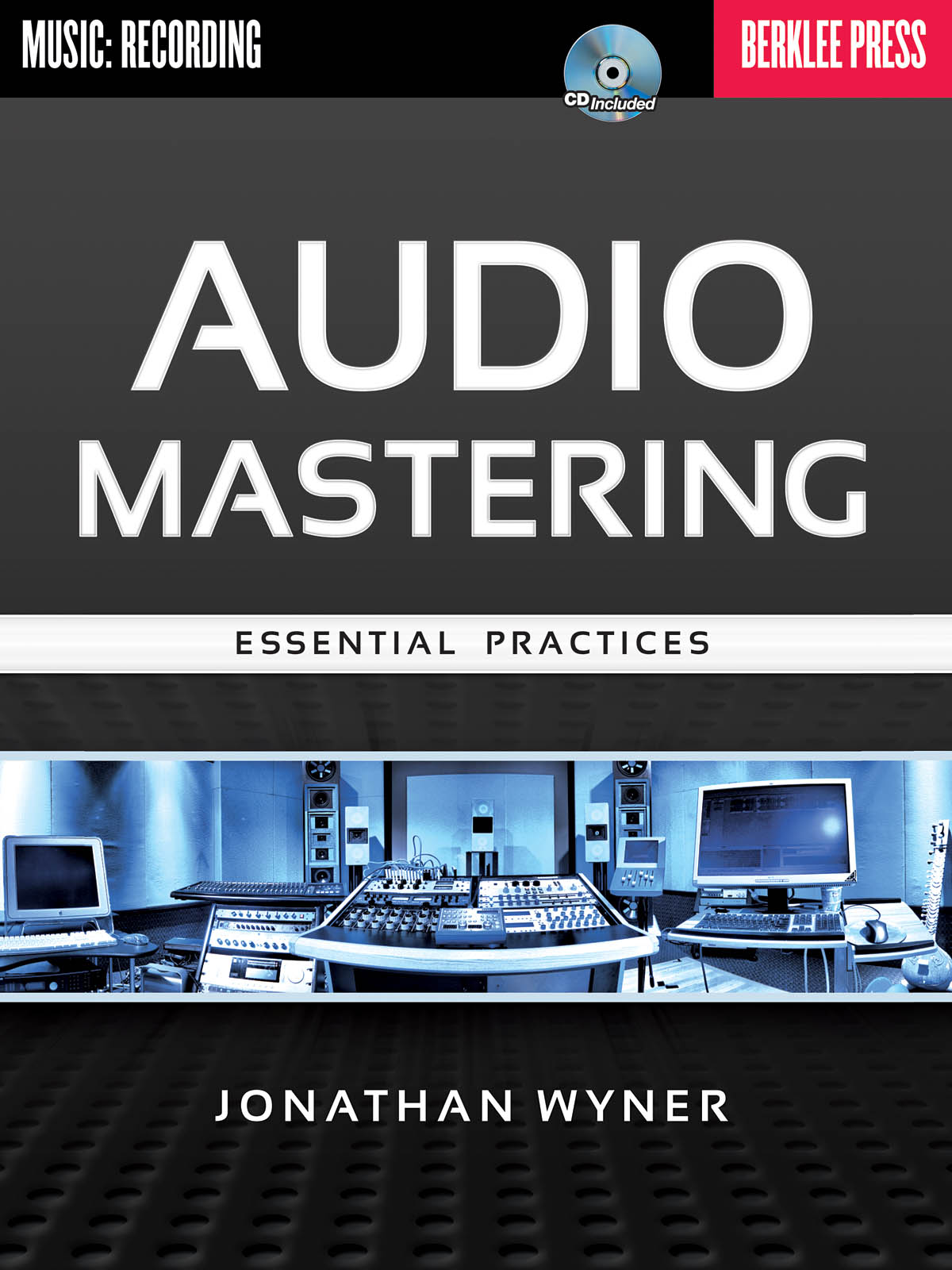Audio Mastering - Essential Practices: Music Technology