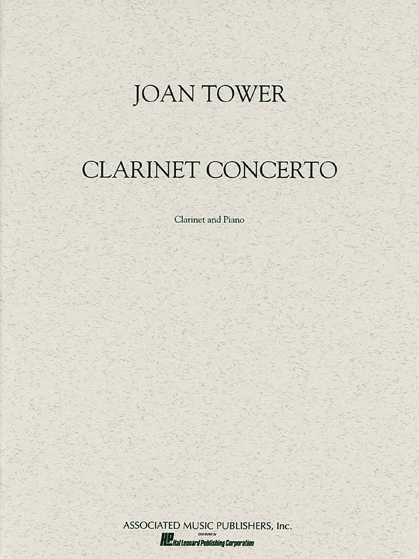 Joan Tower: Clarinet Concerto: Clarinet and Accomp.: Instrumental Work