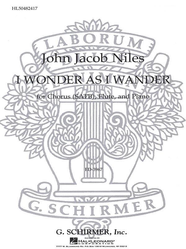 John Jacob Niles: I Wonder As I Wander: SATB: Vocal Score