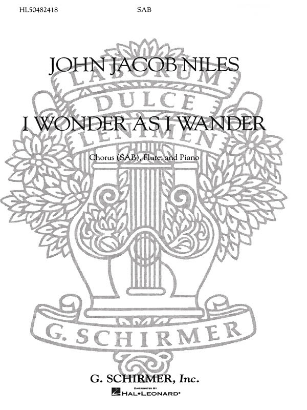 John Jacob Niles: I Wonder as I Wander: SAB: Vocal Score