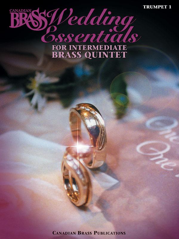 The Canadian Brass: Canadian Brass Wedding Essentials - Trumpet I: Trumpet: Part