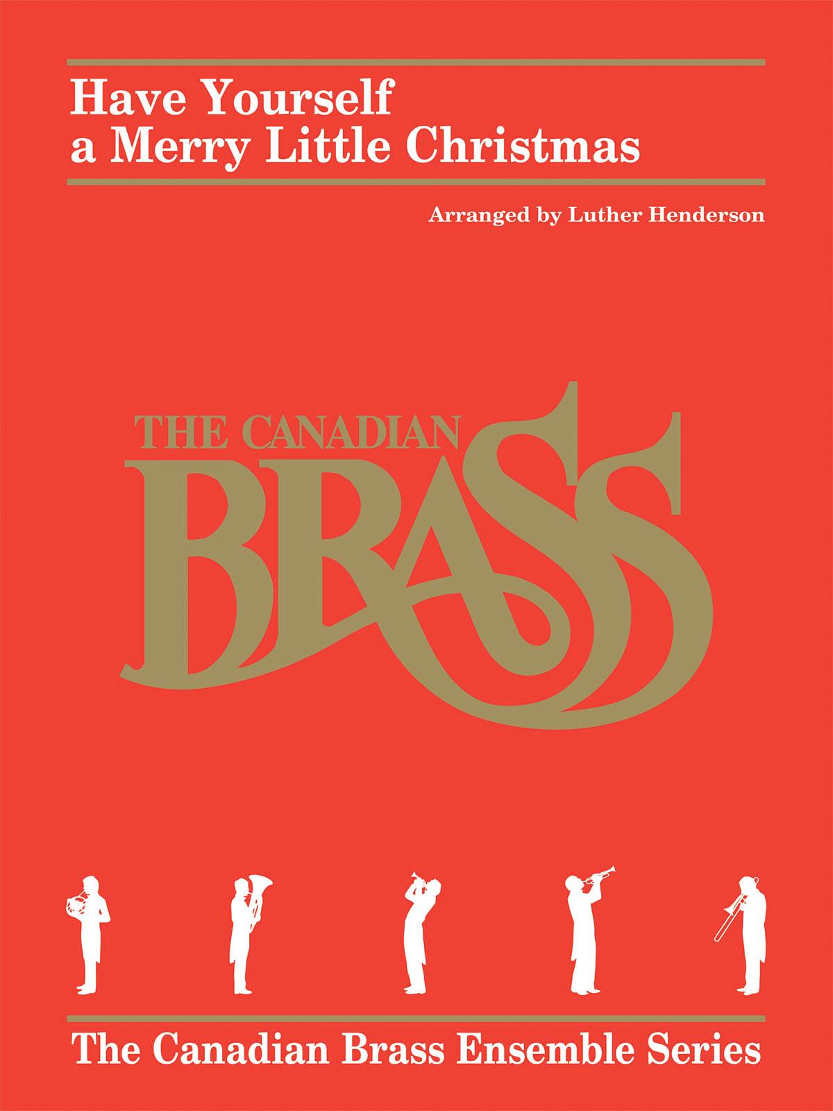 Hugh Martin Ralph Blane: Have Yourself a Merry Little Christmas: Brass Ensemble: