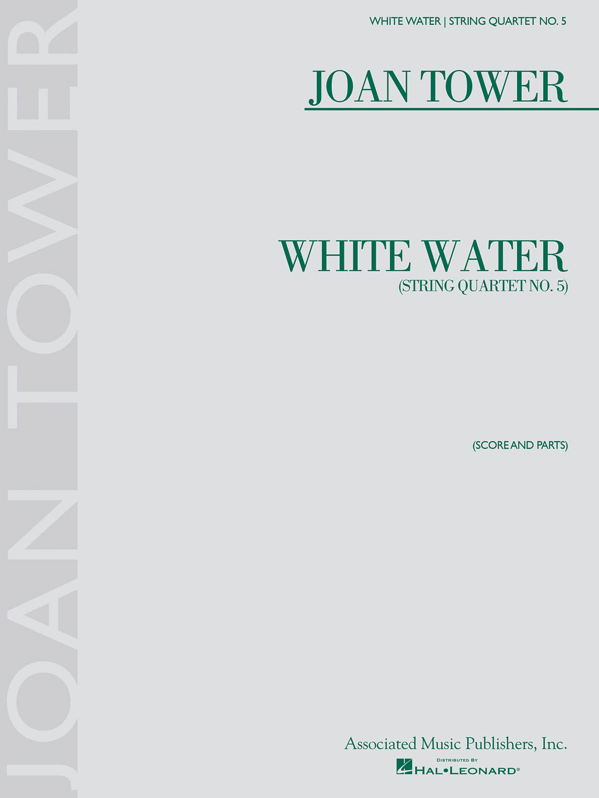 Joan Tower: White Water: String Quartet No. 5: String Quartet: Score and Parts