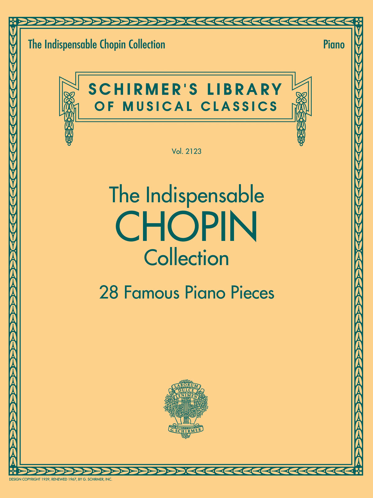 The Indispensable Chopin Collection 28 Famous Piano Pieces (Schirmer's Library of Musical Classics)