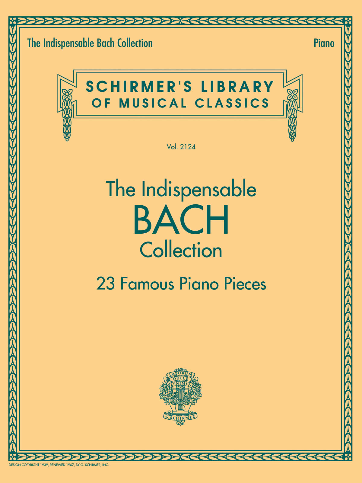The Indispensable Bach Collection - 23 Famous Piano Pieces (Schirmer's Library of Musical Classics)