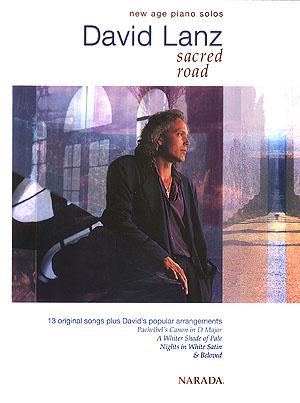 David Lanz: Sacred Road New Age Piano Solos: Piano: Instrumental Album