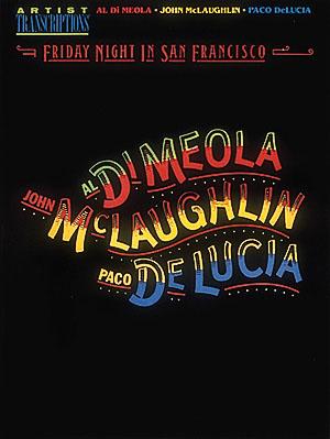 Al Di Meola: Al Di Meola  John McLaughlin  And Paco DeLuci: Guitar: Instrumental