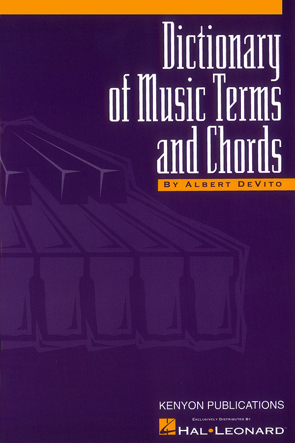 Albert De Vito: Dictionary Of Music Terms And Chords: Reference