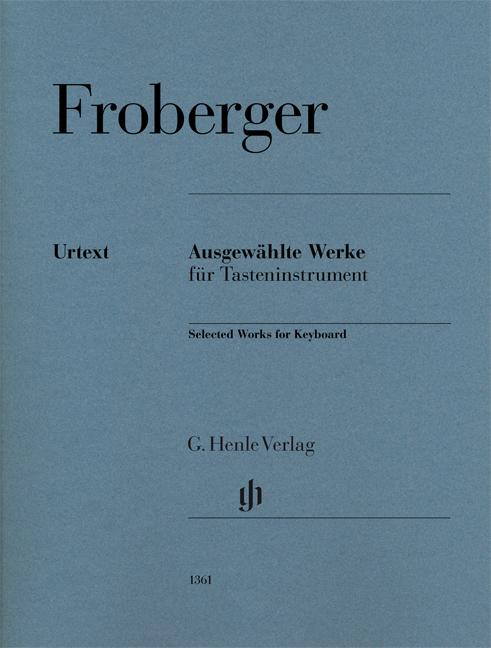 Johann Jakob Froberger: Selected Works for Keyboard: Piano: Instrumental Album