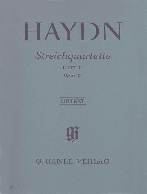 Franz Joseph Haydn: String Quartets Volume III  op. 17: String Quartet: Score