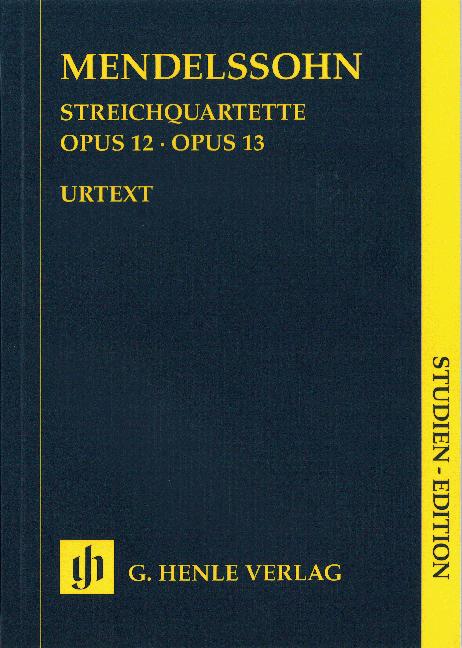 Felix Mendelssohn Bartholdy: String Quartets Op.12 And Op.13: String Quartet: