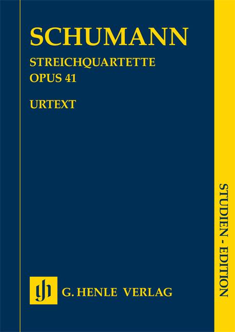 Robert Schumann: String Quartets Op. 41: String Quartet: Study Score