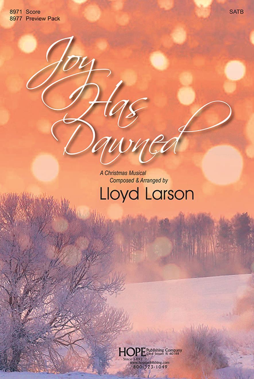 Lloyd Larson: Joy Has Dawned: SATB