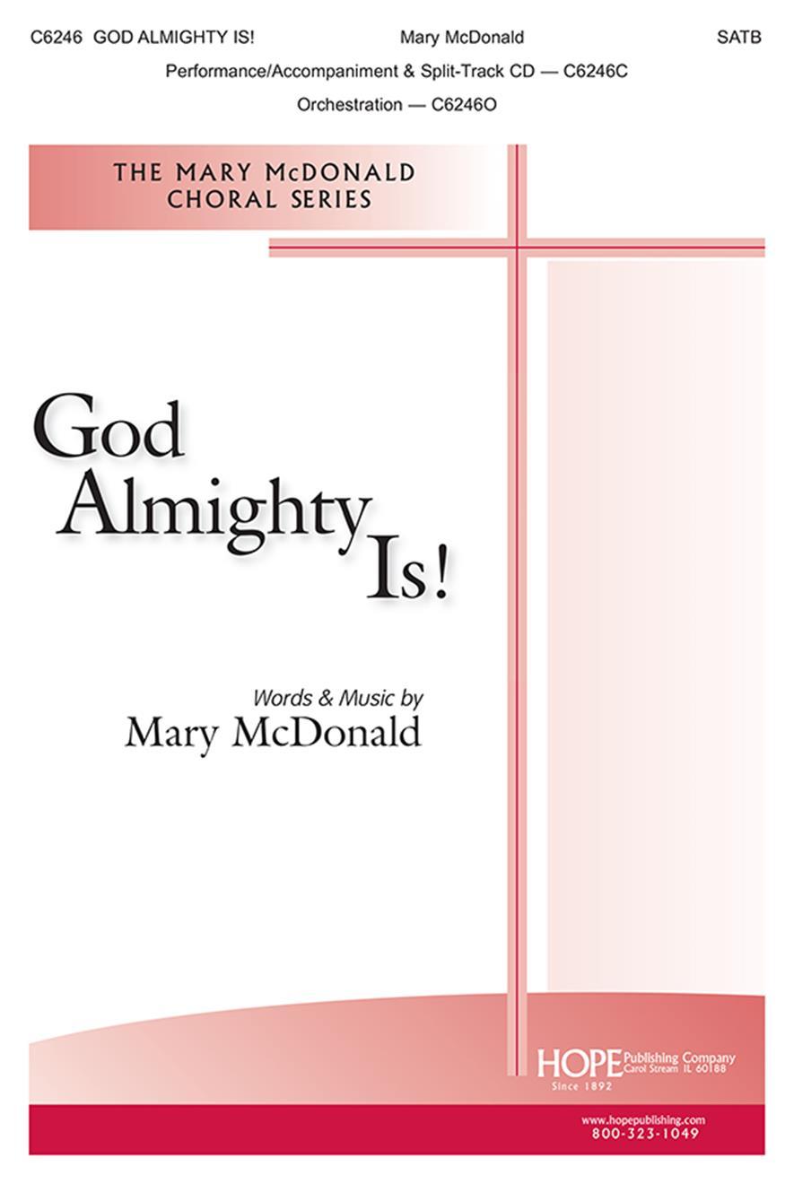 Mary McDonald: God Almighty Is!: SATB
