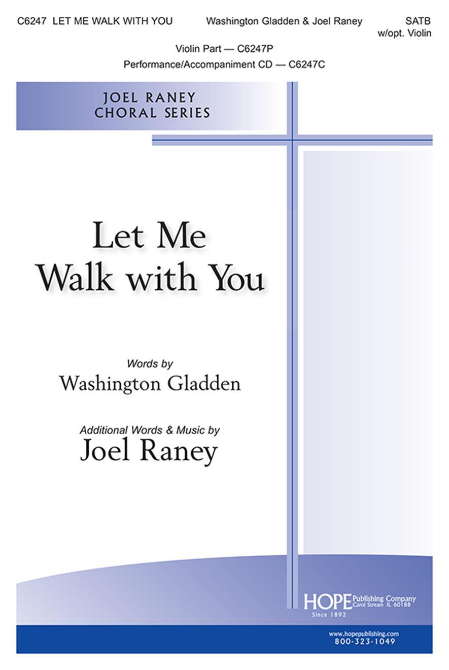 Joel Raney: Let Me Walk With You: SATB