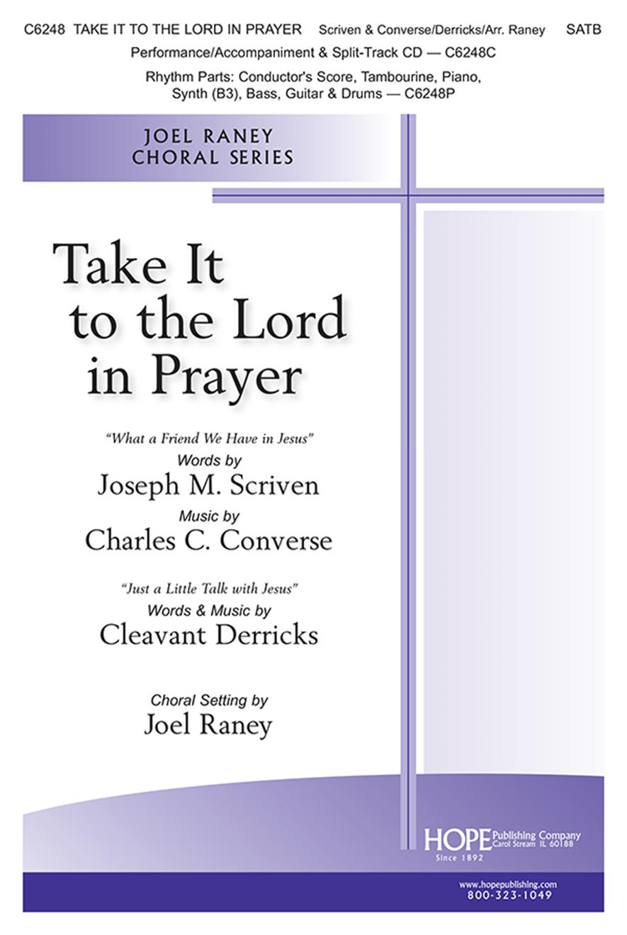 Charles C. Converse Cleavant Derricks: Take It To The Lord in Prayer: SATB