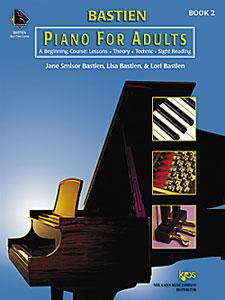 James Bastien: Piano For Adults 2: Piano: Instrumental Tutor