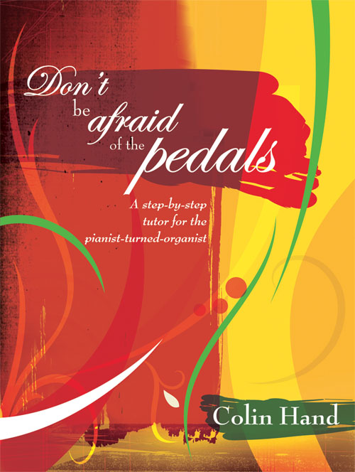 Colin Hand: Don't Be Afraid of the Pedals: Organ: Instrumental Tutor