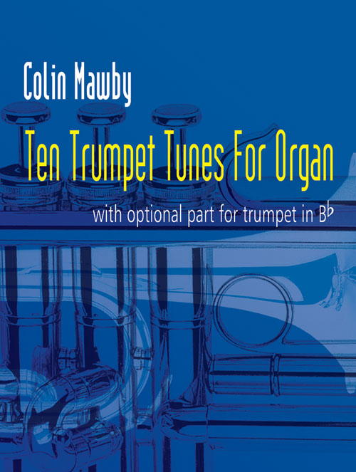 Colin Mawby: Ten Trumpet Tunes for Organ: Trumpet: Instrumental Album