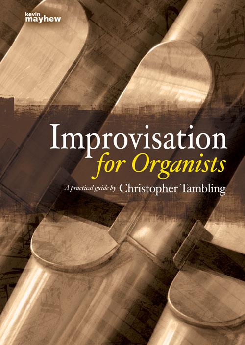 Christopher Tambling: Improvisations for Organists: Organ: Instrumental Tutor
