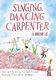 Singing Dancing Carpenter Cantata (Mini Score): Mixed Choir: Classroom Musical