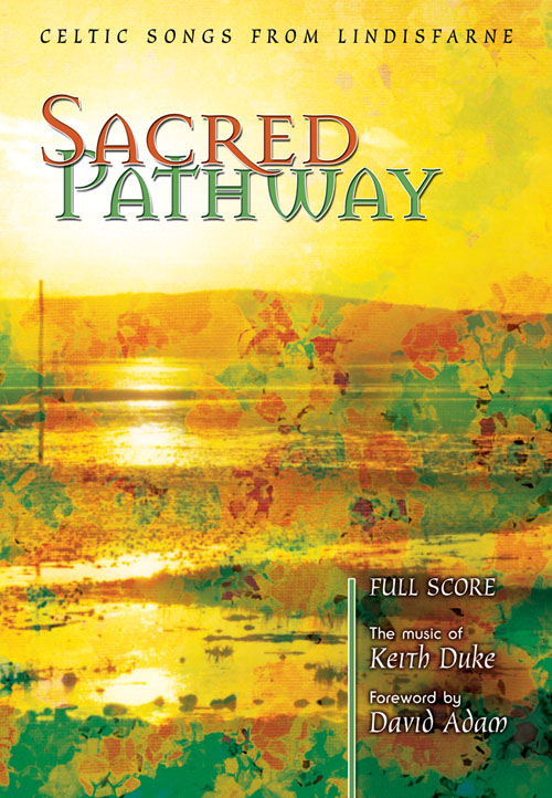 Keith Duke: Sacred Pathway - Score: Mixed Choir: Score