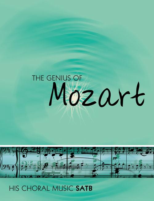 Wolfgang Amadeus Mozart: The Genius Of Mozart - SATB: SATB: Vocal Score