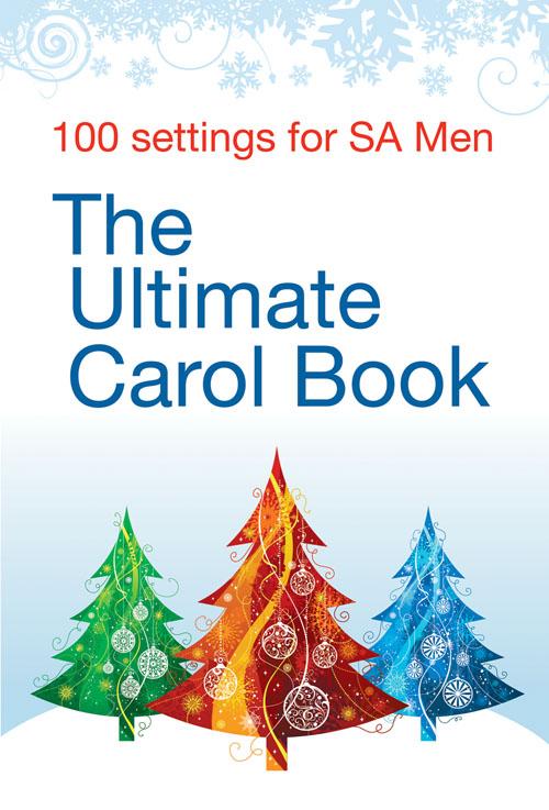 The Ultimate Carol Book SA Men: SAB: Vocal Score