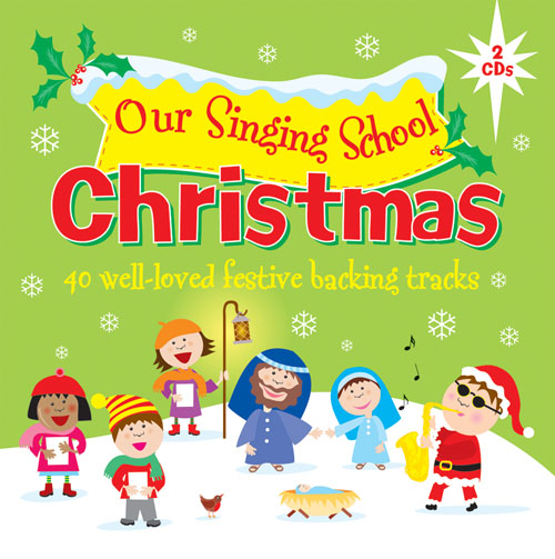 Our Singing School - Christmas CD: Vocal: Backing Tracks