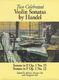 Georg Friedrich Händel: Two Celebrated Violin Sonatas: Violin
