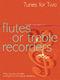 Tunes for Two - Flute or Treble Recorder: Flute or Recorder: Instrumental Album