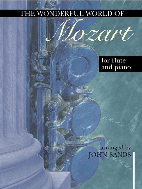 Wolfgang Amadeus Mozart: Wonderful World of Mozart for Flute and Piano