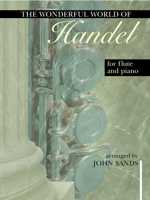 Georg Friedrich Händel: Wonderful World of Handel for Flute and Piano