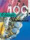 100 Classic Melodies for Saxophone: Saxophone: Instrumental Album