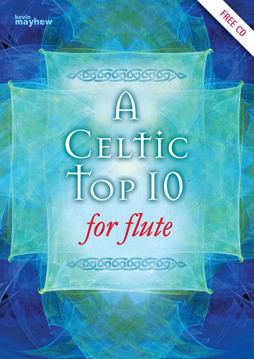 Celtic Top Ten for Flute: Flute: Instrumental Album
