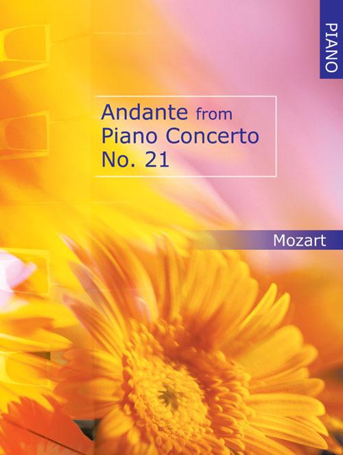 Wolfgang Amadeus Mozart: Andante From Piano Concerto No 21 for Piano: Piano