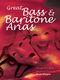 Great Bass and Baritone Arias: Bass: Vocal Album