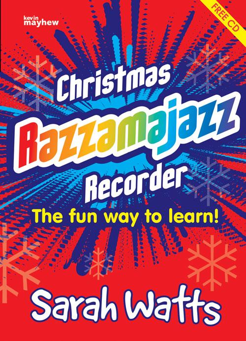 Sarah Watts: Christmas Razzamajazz Recorder: Descant Recorder: Instrumental