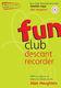 Alan Haughton: Fun Club Descant Recorder - Grade 2-3: Descant Recorder: