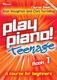 Play Piano! Teenage Book 1: Piano: Instrumental Tutor
