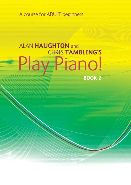 Play Piano! Adult - Book 2: Piano: Instrumental Tutor