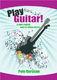 Peter Kershaw: Play Guitar!: Guitar: Instrumental Tutor