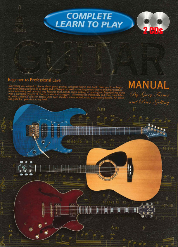 Gary Turner: Complete Learn To Play Guitar: Guitar: Instrumental Tutor