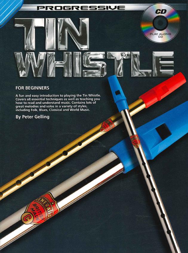 Peter Gelling: Tin Whistle For Beginners: Pennywhistle: Instrumental Tutor