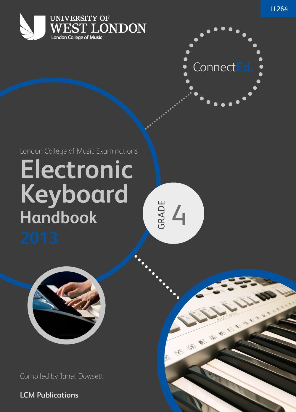 LCM Electronic Keyboard Handbook 2013-2017 Grade 4: Electric Keyboard: