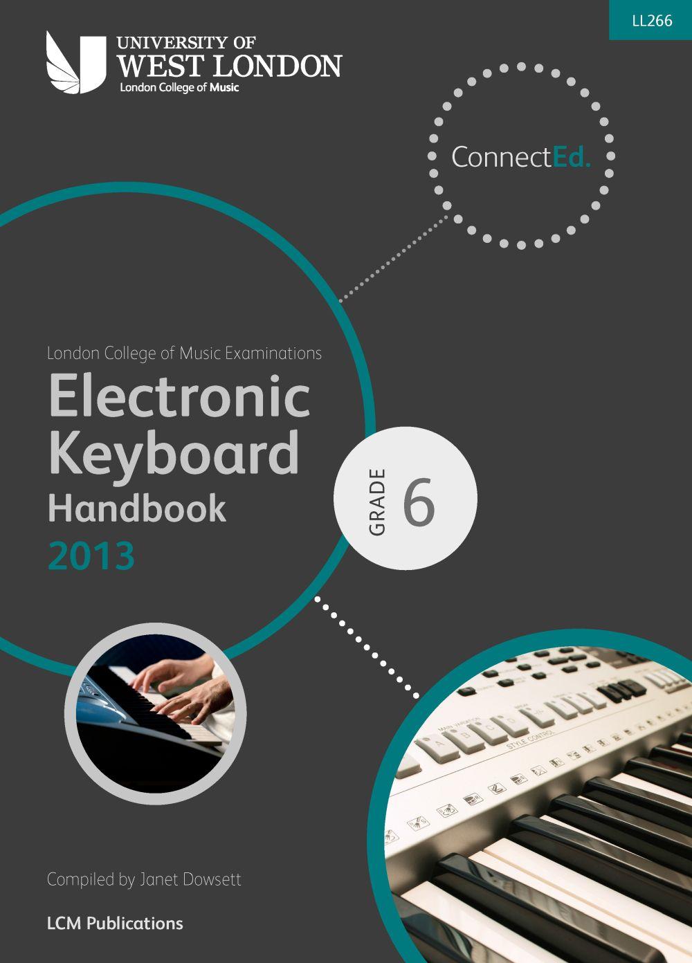 LCM Electronic Keyboard Handbook 2013-2017 Grade 6: Electric Keyboard: