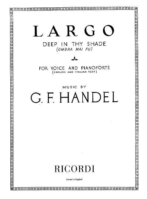 Georg Friedrich Händel: Largo - Deep In Thy Shade: Opera: Vocal Work