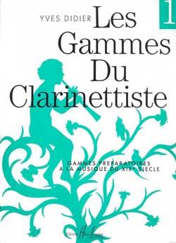 Yves Didier: Gammes du clarinettiste pour musique du XIX siècle: Clarinet