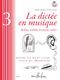 Pierre Chepelov Benoit Menut: La dictée en musique Vol.3 - fin du 1er cycle