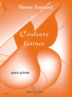 Thierry Tisserand: Couleurs latines: Guitar